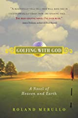 Golfing with God: A Novel of Heaven and Earth Paperback