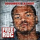 Free Roc (Doughboyz Cashout Ent. Presents) [Explicit]