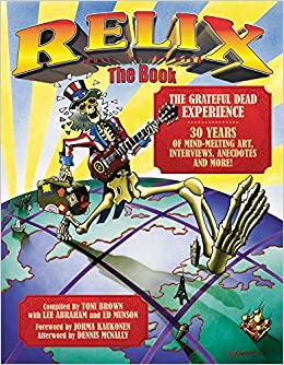 Relix: The Book: The Grateful Dead Experience: Toni Brown, Lee