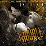 Trouble Times Two: Bad Boys Need Love, Too, Book 2 | Calinda B