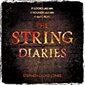 The String Diaries Audiobook by Stephen Lloyd Jones Narrated by Gemma Whelan