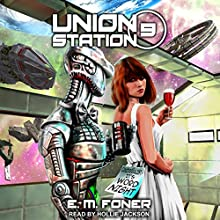 Word Night on Union Station: EarthCent Ambassador, Book 9 Audiobook by E.M. Foner Narrated by Hollie Jackson