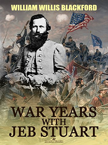 War Years with Jeb Stuart by [W. W. Blackford]
