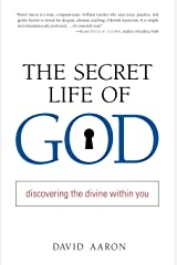 The Secret Life of God: Discovering the Divine within You Paperback