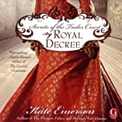 By Royal Decree: Secrets of the Tudor Court #3 | Kate Emerson