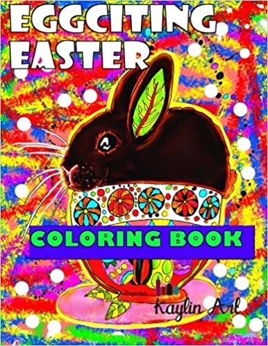 Amazon EggCiting Easter Coloring For All Ages 9781523257430 Lin Watchorn Books