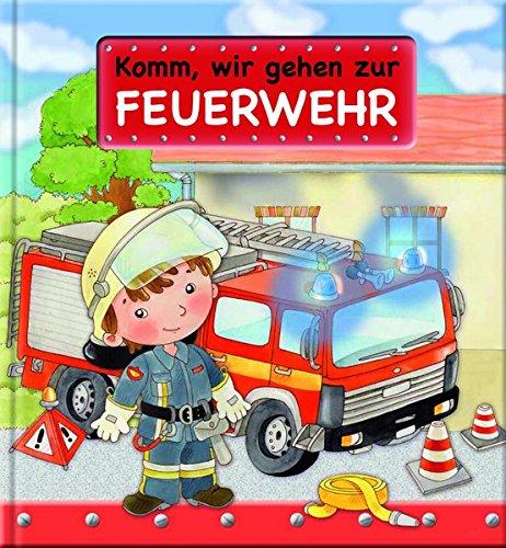Komm, wir gehen zur Feuerwehr