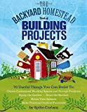 Backyard Homestead Book of Building Projects