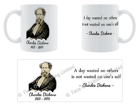 Un día perdido en otros no es sinónimo de uno de self – Charles Dickens taza