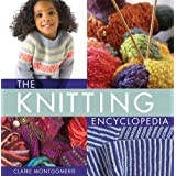 The Knitting Encyclopedia: A Comprehensive Guide for All Knitters ,by Montgomerie, Claire ( 2012 ) Hardcover