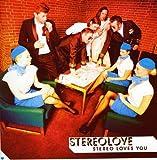 Stereo Loves You