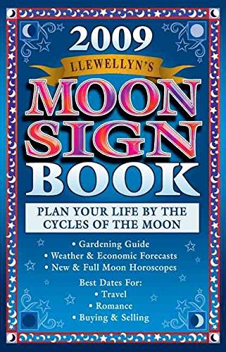 [Llewellyn's 2009 Moon Sign Book: Plan Your Life by the Cycles of the Moon] (By: Llewellyn Publications) [published: September, 2008]