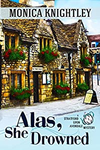 Alas, She Drowned: A Stratford Upon Avondale Mystery by Monica Knightley ebook deal