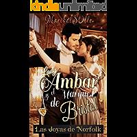 Lady Ámbar y el Marqués de Bristol (Las Joyas de Norfolk nº 1)
