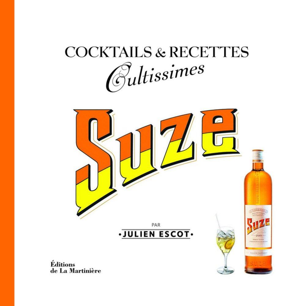 Suze Broché – 6 juin 2013 Julien Escot Patrick Aufauvre Editions de la Martinière 2732459941