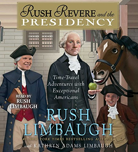 Rush Revere and the Presidency by Simon & Schuster Audio