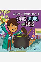 Joe-Joe the Wizard Brews Up Solids, Liquids, and Gases (In the Science Lab) Paperback