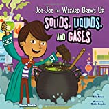 Joe-Joe the Wizard Brews Up Solids, Liquids, and Gases (In the Science Lab)