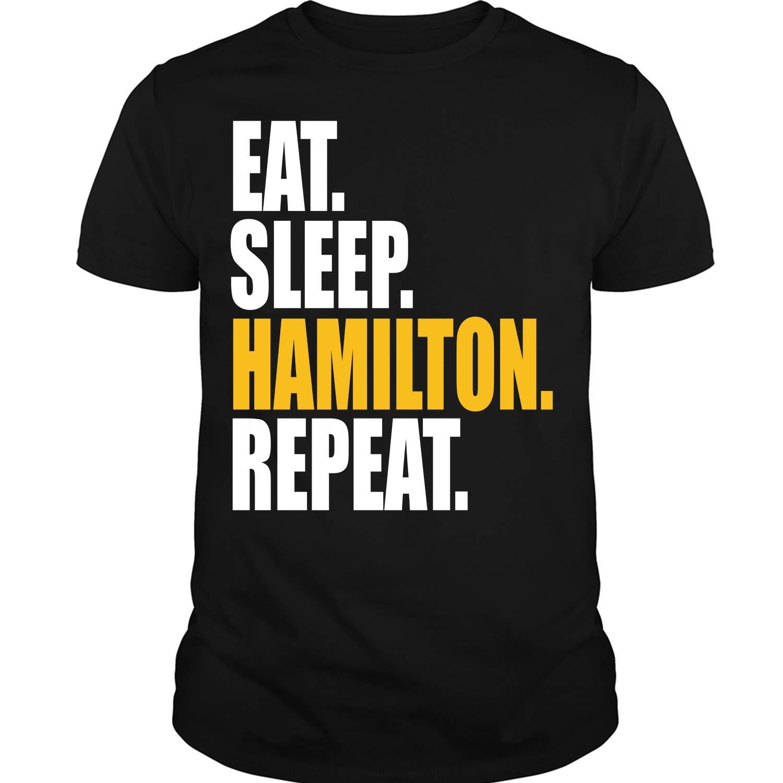 Eat Sleep Hamilton Repeat T Shirt Hamilton T Shirt