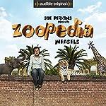 Ep. 13: Weasels (Sue Perkins Presents Zoopedia) | Sue Perkins