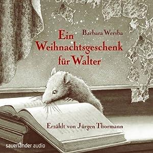 Ein Weihnachtsgeschenk für Walter Hörbuch