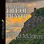 The Hidden Life of Prayer | David McIntyre