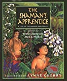 The Shaman's Apprentice: A Tale of the Amazon Rain Forest