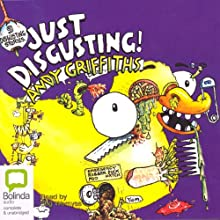 Just Disgusting Audiobook by Andy Griffiths Narrated by Stig Wemyss