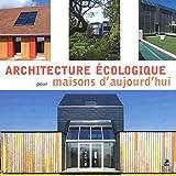 Image de Architecture écologique pour maisons d'aujourd'hui (French Edition)