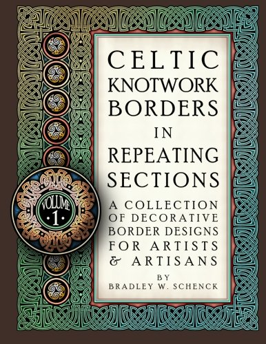 Celtic Knotwork Borders in Repeating Sections: A Collection of Decorative Border Designs for Artists & Artisans Repeating Border