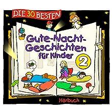 Die 30 besten Gute-Nacht-Geschichten für Kinder 2 Hörbuch von Lukas Hainer Gesprochen von: Jodie Ahlborn, Peter Kaempfe