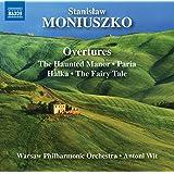 Moniuszko: Overtures, The Haunted Manor / Paria / Halka / The Fairy Tale