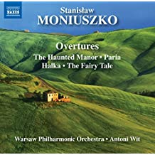Moniuszko: Overtures, The Haunted Manor / Paria / Halka / The Fairy Tale