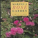 Amazon / Weidenfeld & Nicholson: Making a Rose Garden (Ethne Clarke)