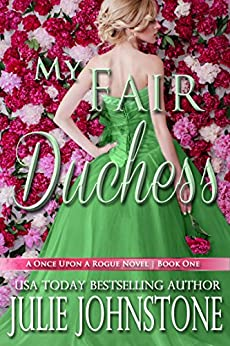 My Fair Duchess (A Once Upon A Rogue Novel Book 1) by [Johnstone, Julie]