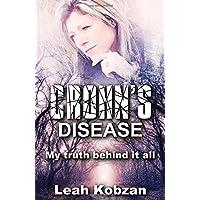 Crohn's Disease: My Truth Behind It All