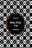 img - for Journal Baby Daily Log Notebook: Classic Black Art, Breastfeeding Journal, Baby Newborn Diapers, Childcare Nanny Report Book, Eat, Sleep, Poop ... Notebook, Meal Recorder, 120 pages 6