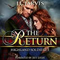 Highland Soldiers 3: The Return Audiobook by J.L. Jarvis Narrated by Jeff Leslie