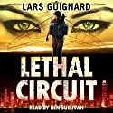 Lethal Circuit: A Michael Chase Spy Thriller, Book 1 Audiobook by Lars Guignard Narrated by Ben Sullivan