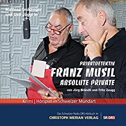 Absolute Private (Privatdetektiv Franz Musil 7)