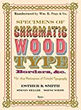 img - for Specimens of Chromatic Wood Type, Borders, &c.: The 1874 Masterpiece of Colorful Typography book / textbook / text book