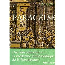 Paracelse: Introduction a la medecine philosophique de la Renaissance