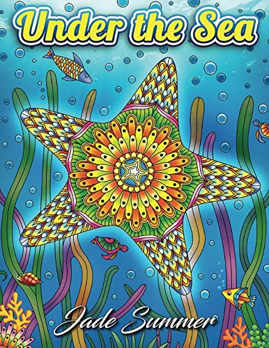 Under the Sea: An Adult Coloring Book with Mysterious Ocean Life, Lost Fantasy Realms, and Beautiful Underwater Seascapes for Relaxation (Best Stocks Under $50)