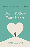 Don't Follow Your Heart (English Edition)