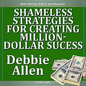 Shameless Strategies for Creating Million-Dollar Success Speech