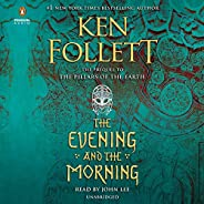 The Evening and the Morning: Kingsbridge, Book 4