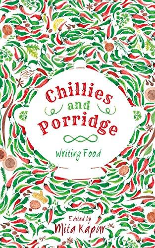 Chillies and Porridge: Writing Food