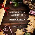 Weihnachtsmärchen und Sagen: Die schönsten Sagen und Legenden zu Weihnachten Hörbuch von Christine Giersberg Gesprochen von: Reinhard Kuhnert