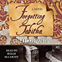 Forgetting Tabitha Audiobook by Julie Dewey Narrated by Hollis McCarthy
