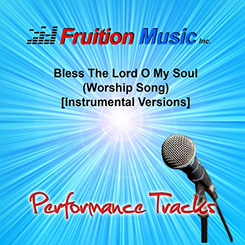 Bless the Lord O My Soul (Worship Song) [Instrumental Versions] (Bless The Lord O My Soul Hymn)
